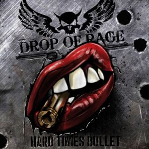 Drop of Rage - Hard Times Bullet (MP3)