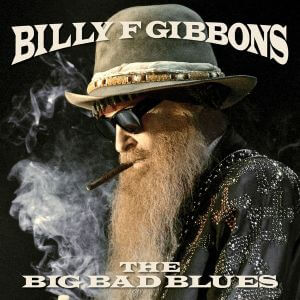 Billy Gibbons (ZZ Top) - The Big Bad Blues (MP3)