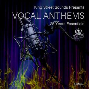 King Street Sounds presents Vocal Anthems [25 Years Essentials]