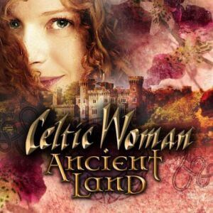 Celtic Woman - Ancient Land (MP3)