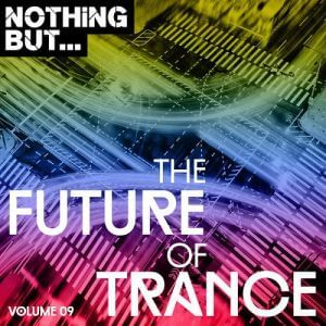 Nothing But... The Future Of Trance Vol.09