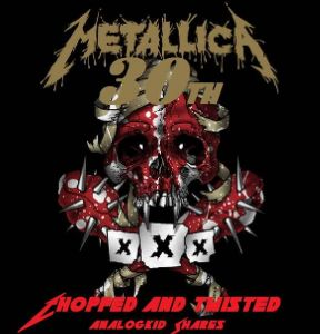 Metallica - 30th Birthday Chopped and Twisted (MP3)