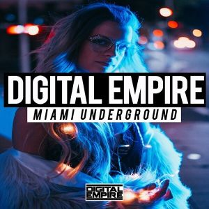 Digital Empire - Miami Underground