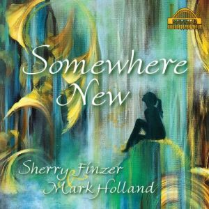 Sherry Finzer & Mark Holland - Somewhere New (MP3)