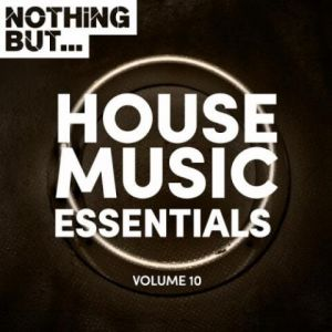 Nothing But... House Music Essentials Vol 10 (MP3)