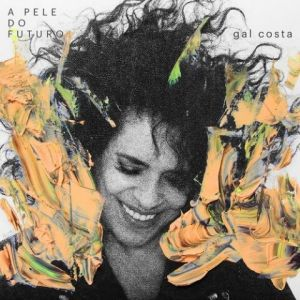 Gal Costa - A Pele do Futuro