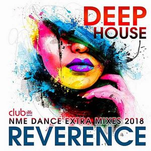 Reverence: Deep House Exrta Mixes