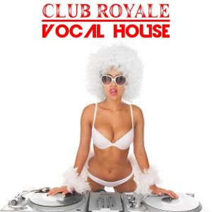 Club Royale Vocal House