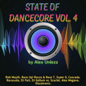 Alex Unlezz - State Of Dancecore Vol. 4
