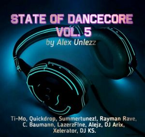 Alex Unlezz - State Of Dancecore Vol. 5 (MP3)
