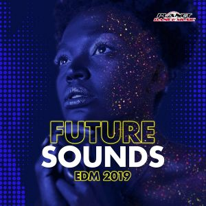 Future Sounds. EDM 2019