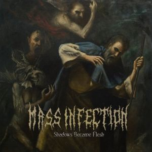 Mass Infection - Shadows Became Flesh (FLAC)