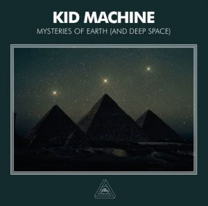 Kid Machine - Mysteries Of Earth (MP3)