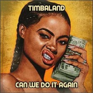 Timbaland - Can We Do It Again (MP3)