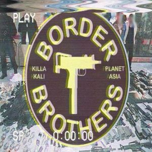 Planet Asia & Killa Kali - Border Brothers