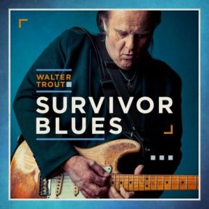 Walter Trout - Survivor Blues (FLAC)