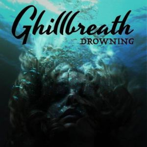 Ghillbreath - Drowning (MP3)