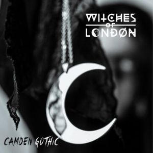 Witches Of London - Camden Gothic (MP3)