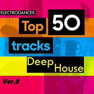 Top50: Tracks Deep House Ver.8