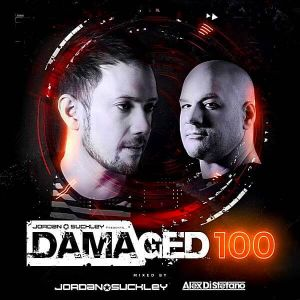 Damaged 100 [Mixed by Jordan Suckley & Alex Di Stefano]