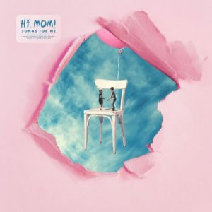 Hi, Mom! - Songs For Me (MP3)