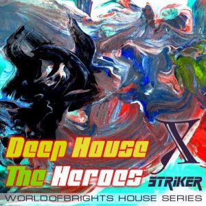 Deep House the Heroes Vol. X Striker