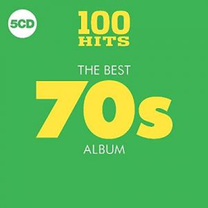100 Hits: The Best 70s Album