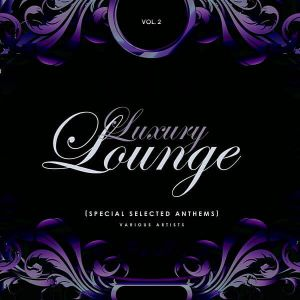Luxury Lounge [Special Selected Anthems] Vol.2