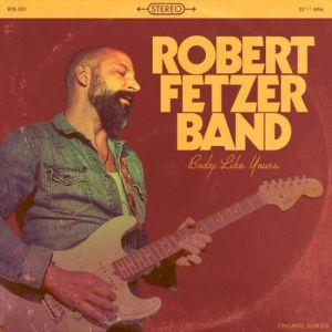 Robert Fetzer Band - Body Like Yours