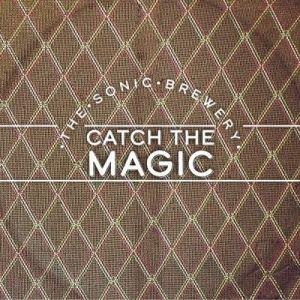 The Sonic Brewery - Catch The Magic