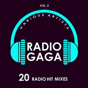 Radio Gaga Vol.3 [20 Radio Hit Mixes] (MP3)