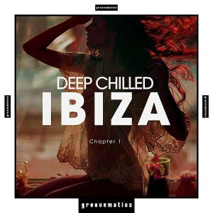 Deep Chilled IBIZA Chapter 1