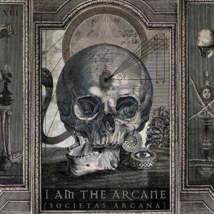 I Am The Arcane - Societas Arcana