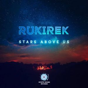Rukirek - Stars Above Us