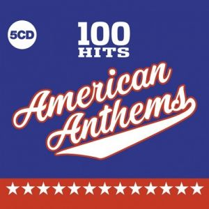 100 Hits American Anthems (MP3)