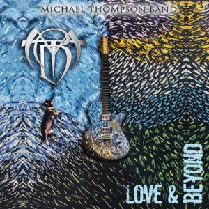 Michael Thompson Band - Love and Beyond (MP3)