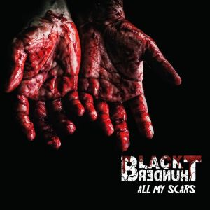 Black Thunder - All My Scars