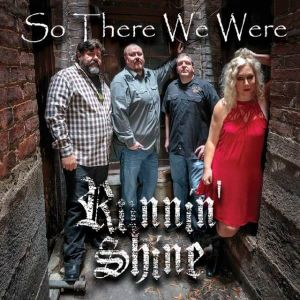 Runnin' Shine - So There we Were