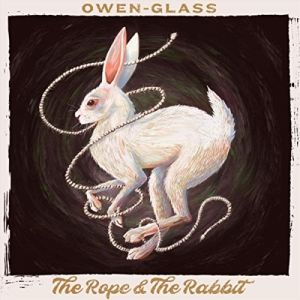 Owen-Glass - The Rope & The Rabbit