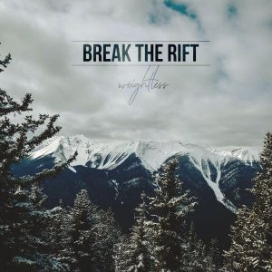 Break The Rift - Weightless