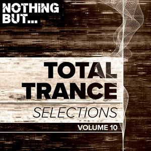 Nothing But... Total Trance Selections Vol.10