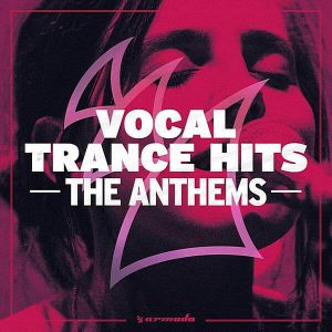 Vocal Trance Hits: The Anthems