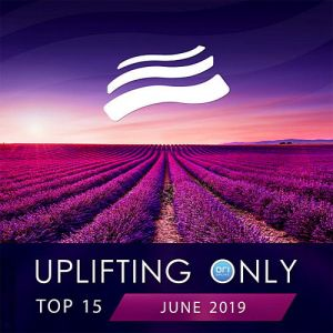 Uplifting Only Top 15: June 2019