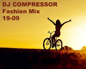 Dj Compressor - Fashion Mix 19-09 (MP3)