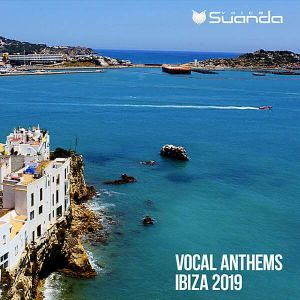 Vocal Anthems Ibiza 2019