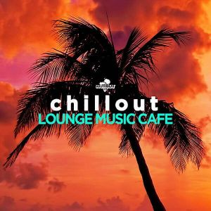 Chillout: Lounge Music Cafe