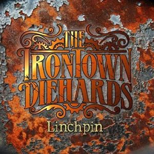 The Irontown Diehards - Linchpin