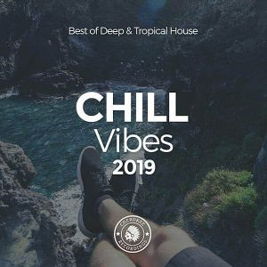 Chill Vibes 2019: Best Of Deep & Tropical House (MP3)