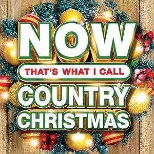 Now Thats What I Call Country Christmas