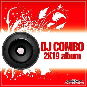 DJ Combo - 2K19 Album (MP3)
